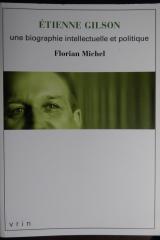 Etienne Gilson. Une biographie intellectuelle et politique