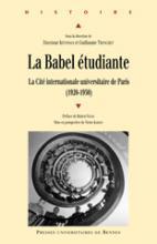 La Babel étudiante - La Cité internationale universitaire de Paris (1920-1950)