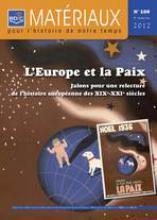 L'Europe et la paix. Jalons pour une relecture de l'histoire européenne des XIXe-XXIe siècles