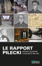 Le Rapport Pilecki: déporté volontaire à Auschwitz 1940-1943