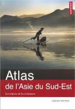 Atlas de l'Asie du Sud Est - Les enjeux de la croissance