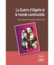La Guerre dAlgérie et le monde communiste