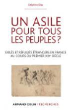 Un asile pour tous les peuples. Proscrits, exilés et réfugiés étrangers en France au cours du premier XIXe siècle