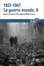 1937-1947. La guerre-monde t. II