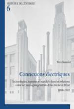 Connexions électriques. Technologies, hommes et marchés dans les relations entre la Compagnie générale d'électricité et l'É. 1898-1992