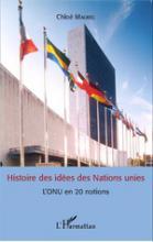 Histoire des idées des Nations unies LONU en 20 notions