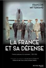 La France et sa Défense : Paroles publiques dun président 1981-1995