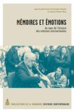 Mémoires et émotions. Au coeur des relations internationales