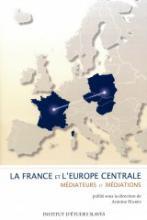 La France et l'Europe centrale. Médiateurs et médiations