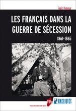 Les Français dans la guerre de Sécession, 1861-1865