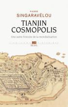 Tianjin Cosmopolis. Une autre histoire de la mondialisation