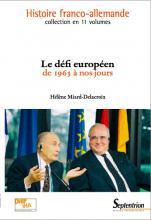 Le défi européen. Histoire franco-allemande de 1963 à nos jours