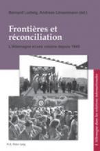 Frontières et réconciliation. L'Allemagne et ses voisins depuis 1945