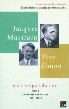 Jacques Maritain - Yves Simon. Correspondance. Tome 2. Les années américaines (1941-1961)