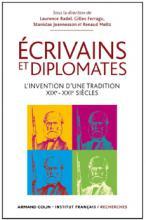 Ecrivains et diplomates - L'invention d'une tradition. XIXe-XXIe siècles