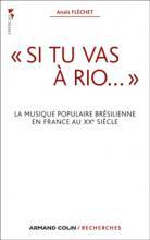 """""""Si tu vas à Rio..."""" La musique populaire brésilienne en France au XXe siècle"""