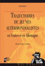 Trajectoires de jeunes altermondialistes en France et en Allemagne