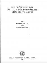 Winfried Schulze, Corine Defrance, Die Gründung des Instituts für Europäische Geschichte Mainz