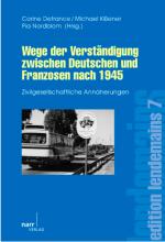 Corine Defrance, Michael Kißener, Pia Nordblom (dir.), Wege der Verständigung zwischen Deutschen und Franzosen nach 1945. Zivilgesellschaftliche Annäherungen